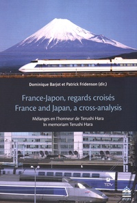 Dominique Barjot et Patrick Fridenson - France-Japon, regards croisés - Mélanges en l'honneur de Terushi Hara.