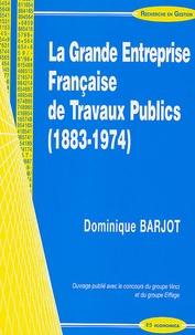 La Grande Entreprise Française de Travaux Publics (1883-1974).pdf