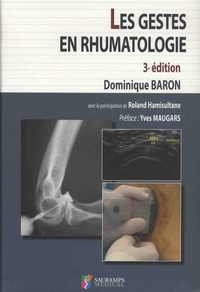 Dominique Baron - Les gestes en rhumatologie.