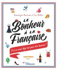 Le bonheur à la française - Et si on avait déjà tout pour être heureux ?.pdf