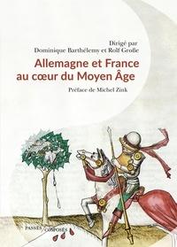 Dominique Barthélemy et Rolf Große - Allemagne et France au coeur du Moyen Age - 843-1214.