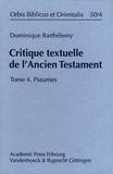 Dominique Barthélemy - Critique textuelle de l'Ancien Testament - Tome 4, Psaumes.