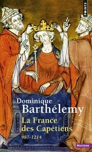 Dominique Barthélemy - La France des Capétiens - 978-1214.