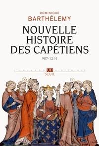 Dominique Barthélemy - Nouvelle histoire des capétiens - 987-1214.