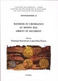 Dominique Barthélemy et Jean-Marie Martin - Richesse et croissance au Moyen Age - Orient et Occident.