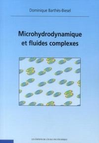 Microhydrodynamique et fluides complexes - Dominique Barthès-Biesel  