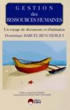 Dominique Baruel Bencherqui - Gestion des ressources humaines - Un voyage de découverte et d'initiation.