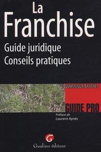 La Franchise- Guide juridique-Conseils pratiques - Dominique Baschet pdf epub