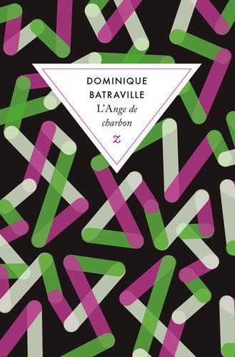 Dominique Batraville - L'Ange de charbon.
