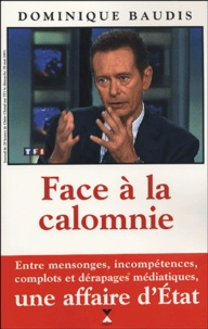 Dominique Baudis - Face à la calomnie.
