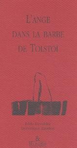 Dominique Baudon et Eddy Devolder - L'ange dans la barbe de Tolstoï.