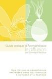 Dominique Baudoux - Guide pratique d'Aromathérapie, la diffusion.