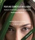 Dominique Baudoux - Pour une cosmétique intelligente - Huiles essentielles et végétales.