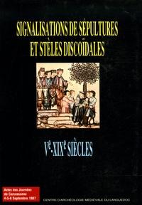 Dominique Baudreu - Signalisation des sépultures et stèles discoîdales Ve-XIXe siècles - Actes des Journées de Carcassonne, 4-5-6 septembre 1987.