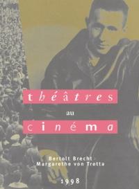 Dominique Bax et  Collectif - Bertolt Brecht ; Margarethe von Trotta.