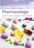Dominique Bayot et Gilles Faron - Pharmacologie pour les sages-femmes.