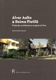 Dominique Beaux - Alvar Aalto & Reima Pietilä - Finlande, architecture et génie du lieu.