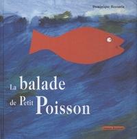 Dominique Beccaria - La balade de Petit Poisson.