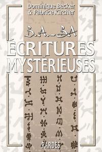 Dominique Becker et Fabrice Kircher - Ecritures mystérieuses.