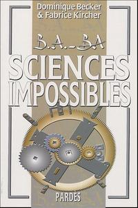 Dominique Becker et Fabrice Kircher - Sciences impossibles.