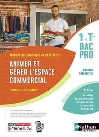Dominique Beddeleem - Animer et gérer l'espace commercial option A commerce 1re et Tle Bac Pro.