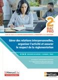 Dominique Beddeleem et Caroline Denoix - Gérer des relations interpersonnelles, organiser l'activité et assurer le respect de la réglementation 2de Bac Pro Gestion Administration, du Transport et de la Logistique.