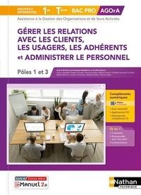 Dominique Beddeleem et Caroline Denoix - Gérer les relations avec les clients, les usagers, les adhérents et administrer le personnel Pôles 1 et 3 1re-Term Bac pro AGOrA.