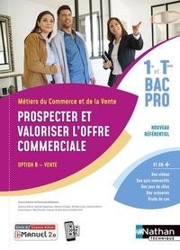 Dominique Beddeleem - Prospecter et valoriser l'offre commerciale Bac pro 1e-Tle Métiers du commerce et de la vente option B vente - Livre de l'élève (+ Licence i-Manuel 2.0).
