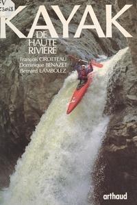 Dominique Benazet et François Cirotteau - Kayak de haute rivière.