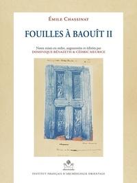 Dominique Bénazeth et Emile Chassinat - Les fouilles à Baouit - Tome 2.