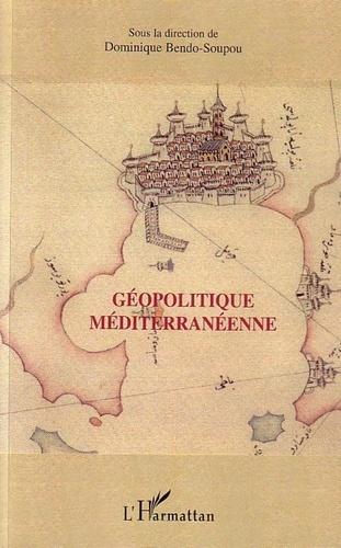 Dominique Bendo-Soupou et Roberto Aliboni - Géopolitique méditerranéenne.