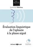 Dominique Benichou - Evaluation linguistique de l'aphasie à la phrase aiguë.