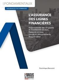 Dominique Bercovici - L'assurance des lignes financières.