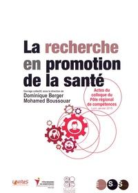 Dominique Berger et Mohamed Boussouar - La recherche en promotion de la santé - Actes du colloque, 29 janvier 2015, Lyon.