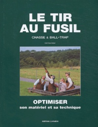 Dominique Berger - Le tir au fusil - Chasse et ball-trap.