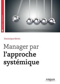 Dominique Bériot - Manager par l'approche systémique.