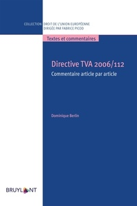 Dominique Berlin - Directive TVA 2006/112 - Commentaire article par article.