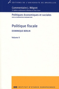 Dominique Berlin - Politique fiscale - Volume 2.