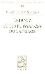 Dominique Berlioz et Frédéric Nef - Leibniz et les puissances du langage.