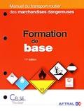 Dominique Bernadet - Manuel du transport routier des marchandises dangereuses - Formation de base.