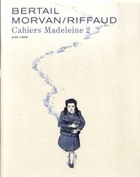 Dominique Bertail et Jean-David Morvan - Cahiers Madeleine Tome 2 : .