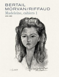 Dominique Bertail et Jean-David Morvan - Madeleine, résistante - Cahier 1 : Madeleine, résistante - Cahiers  - Tome 1.