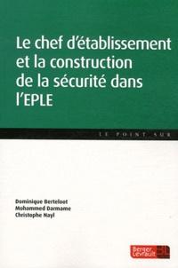 Dominique Berteloot et Mohammed Darmame - Le chef d'2tablissement et la construction de la sécurité dans l'EPLE.