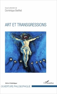 Dominique Berthet - Art et transgressions.