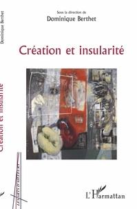 Dominique Berthet - Création et insularité.