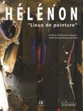 """Dominique Berthet - Hélénon, """"Lieux de peinture""""."""
