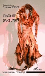 Dominique Berthet - L'insolite dans l'art.