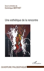 Dominique Berthet - Une esthétique de la rencontre.