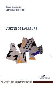 Dominique Berthet - Visions de l'ailleurs.