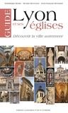 Dominique Bertin et Nicolas Reveyron - Guide de Lyon et ses églises.